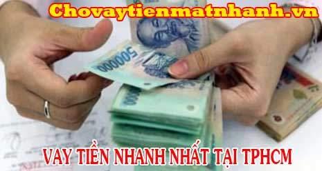 Vay tiền nhanh nhất trong ngày không thẩm định nhà tại TPHCM