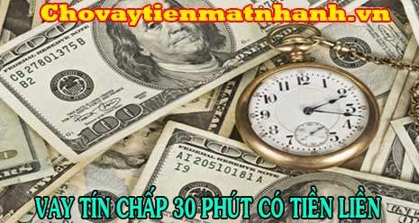 Giải ngân 30 phút nhận tiền trong tay