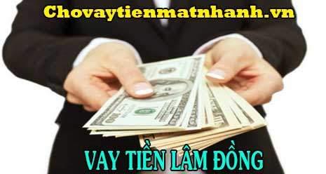 Vay tiền nhanh trong ngày tại Lâm Đồng