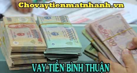 Vay tiền nhanh trong ngày không thế chấp không giữ giấy tờ tại Bình Thuận