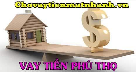 Vay tiền trả góp hàng tháng tại Phú Thọ