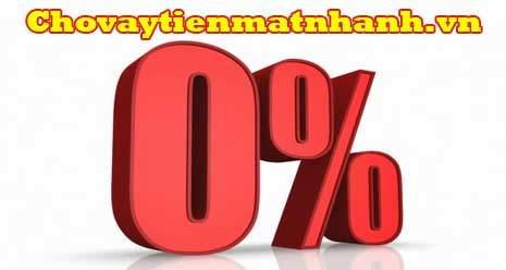 Vay mua hàng trả góp lãi suất 0%
