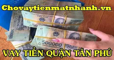 Vay tiền quận Tân Phú trả góp đứng