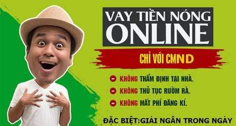 Vay tiền nóng online trực tuyến