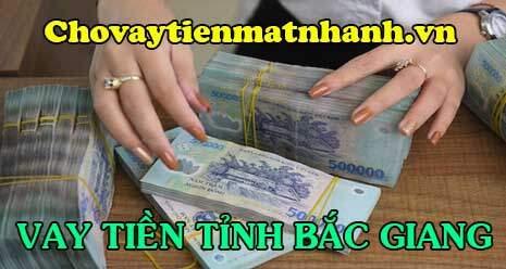Vay tiền nhanh tại Bắc Giang trả góp hàng tháng
