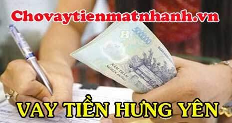 Vay tiền mặt Hưng Yên xét duyệt online