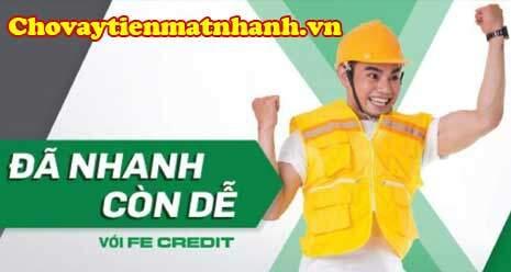Dễ dàng tiếp cận vay tín chấp tiêu dùng Fe Credit chỉ cần CMND và hộ khẩu