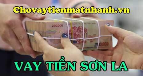 Vay tiền nhanh Sơn La chỉ cần CMND
