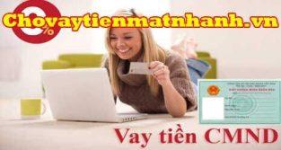 Vay tiền online bằng CMND nhận tiền trong ngày