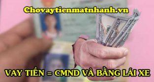 Vay tiền chỉ cần CMND và bằng lái
